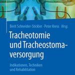 Tracheotomie und Tracheostomaversorgung: Indikationen, Techniken & Rehabilitation